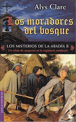 Los Misterios De La Abadia II: Los Moradores Del Bosque (Novela Historica) (Spanish Edition)