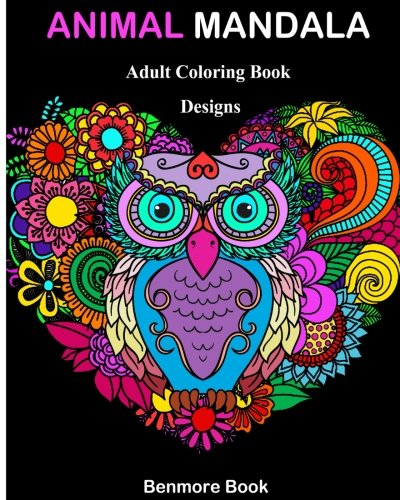 Animal Mandala: Adult Coloring Book Designs Mandalas, Animals, and Paisley Patterns for Inspiration and Relaxation