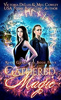 Gathered Magic: A Ley Line World Urban Fantasy Adventure (Relic Guardians Book 4) by [DeLuis, Victoria, Cowley, Meg]