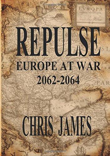 Repulse: Europe at War 2062-2064 [Chris James] (Tapa Blanda)