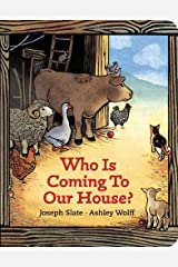 By Joseph Slate Who is Coming to Our House? (Board book) September 24, 2001 Board book