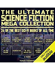 The Ultimate Science Fiction Mega Collection: 24 of the Best Sci-Fi Books of All Time: A Journey to the Center of the Earth, 20,000 Leagues Under the Sea, Around the World in 80 Days, John Carter of Mars Trilogy, The War of the Worlds, The Time Machine, Frankenstein, Dr. Jekyll and Mr. Hyde, 3 Ray Bradbury Stories, Flatland, & More