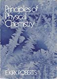 Principles of Physical Chemistry, Roberts, E. Kirk, 0205080111