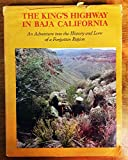 img - for The King's Highway in Baja California;: An adventure into the history and lore of a forgotten region book / textbook / text book