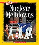 Nuclear Meltdowns, Peter Benoit, 0531254224