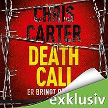 Death Call: Er bringt den Tod (Hunter und Garcia Thriller 8) Hörbuch von Chris Carter Gesprochen von: Uve Teschner