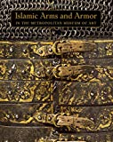 Islamic Arms and Armor – In The Metropolitan Museum of Art