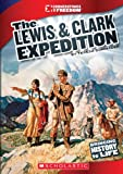 img - for The Lewis & Clark Expedition (Cornerstones of Freedom. Third Series) book / textbook / text book