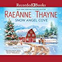 Snow Angel Cove Audiobook by RaeAnne Thayne Narrated by Celeste Ciulla