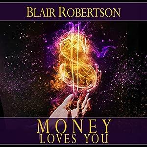 Money Loves You Audiobook