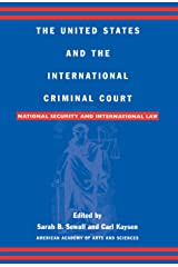 The United States and the International Criminal Court: National Security and International Law Kindle Edition