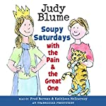 Soupy Saturdays with the Pain and the Great One  | Judy Blume