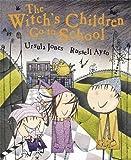 The Witch's Children: The Witch's Children Go to School