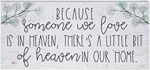 "Simply Said, INC Inspire Boards 12"" x 5.5"" Wood Sign - Because Someone We Love is in Heaven, There's A Little Bit of Heaven in Our Home"