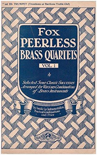 Fox Peerless Brass Quartets Vol. 1 for 1st B Flat Trumpet (Trombone or Bariton Treble Clef)