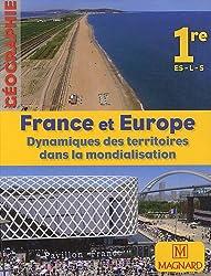 France et Europe : Dynamiques des territoires dans la mondialisation : Géographie, 1e ES-L-S