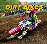 Dirt Bikes (Motorcycles: Made for Speed)