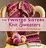 img - for The Twisted Sisters Knit Sweaters book / textbook / text book