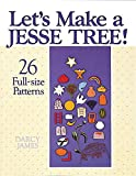 Let's Make a Jesse Tree!: 26 Full-size Patterns