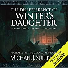 The Disappearance of Winter's Daughter Audiobook by Michael J. Sullivan Narrated by Michael J. Sullivan, Tim Gerard Reynolds