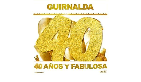 inedit Festa - Guirnalda Purpurina Dorada Fiesta de Cumpleaños 40 y Fabulosa Celebración 40 años: Amazon.es: Hogar