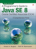 A Programmer's Guide to Java SE 8 Oracle Certified Associate (OCA)