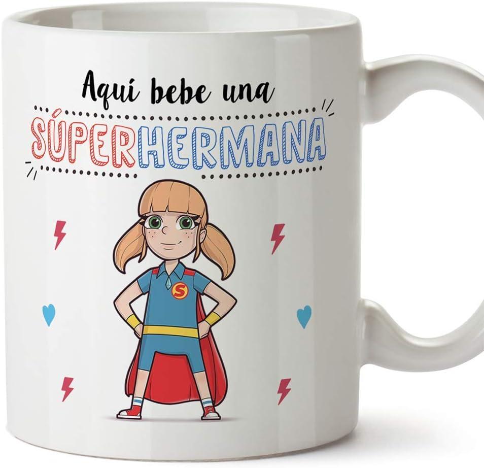 MUGFFINS Taza Hermana - Aquí Bebe una Super Hermana - Taza Desayuno/Idea Regalo Cumpleaños para Hermanitas. Cerámica 350 mL