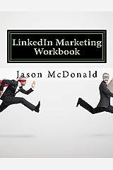 LinkedIn Marketing Workbook: How to Use LinkedIn for Business Paperback