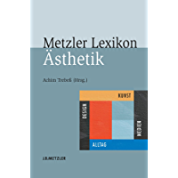 Metzler Lexikon Ästhetik: Kunst, Medien, Design und Alltag