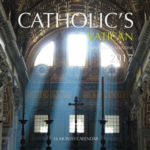 Catholic's Vatican Mini Wall Calendar 2017: 16 Month Calendar PDF