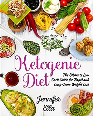 Ketogenic Diet: The Ultimate Low Carb Guide for Rapid and Long-Term Weight Loss