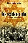 Une résistance juive : Grenoble 1943-1945 par Giniewski