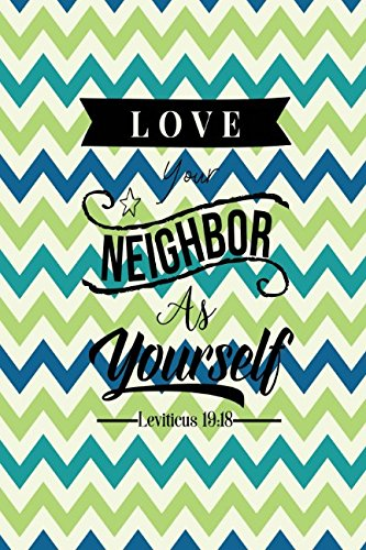 Leviticus 19:18 Love your neighbor as yourself: Bible Verse Quote Cover Composition Notebook Portable (Love Your Neighbor As Yourself Bible Verse)