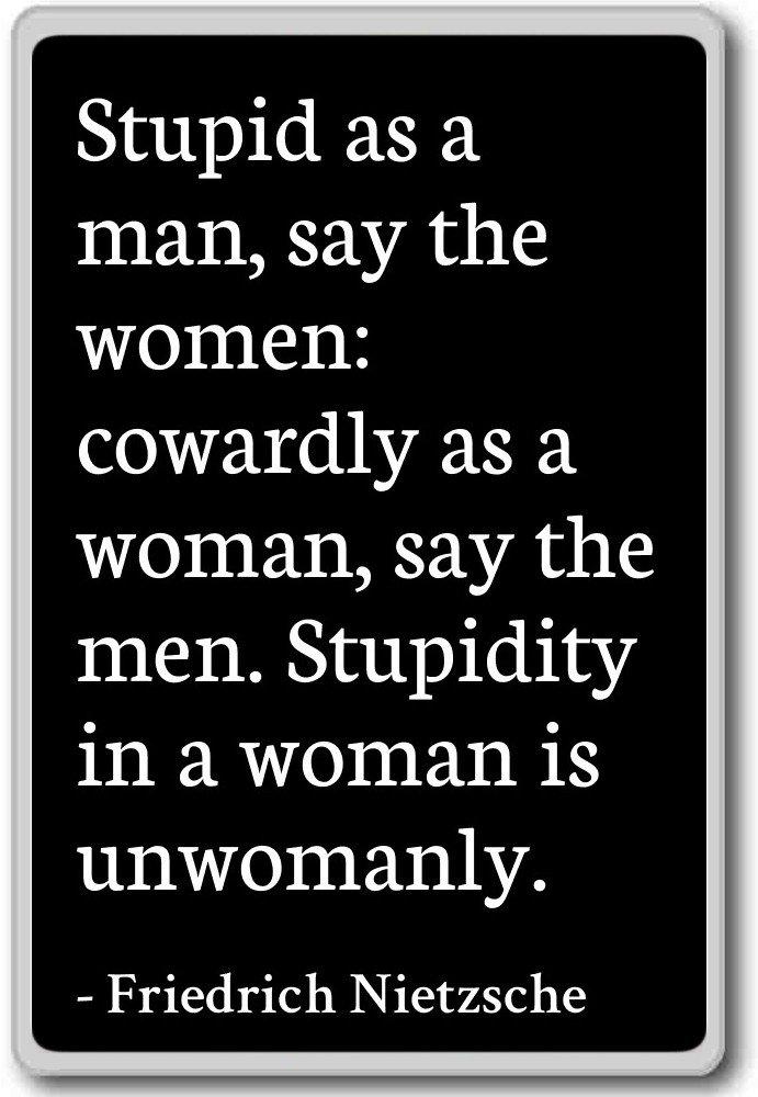 Amazon Stupid As A Man Say The Women Cowardl Friedrich