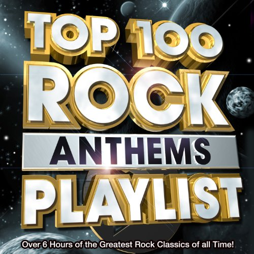 Top 100 Rock Anthems Playlist   Over 6 Hours Of The Greatest Rock Classics Of All Time