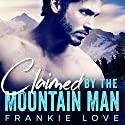 Claimed by the Mountain Man Audiobook by Frankie Love Narrated by Eric London, Lillian Claire