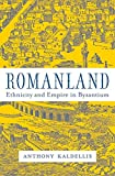 "Anthony Kaldellis, ""Romanland: Ethnicity and Empire in Byzantium"" (Harvard UP, 2019)"
