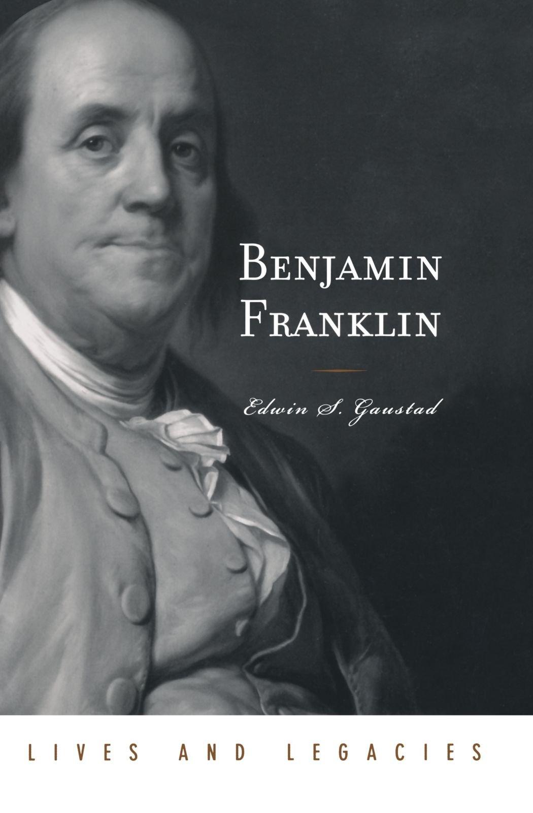 Benjamin Franklin (Lives and Legacies Series)