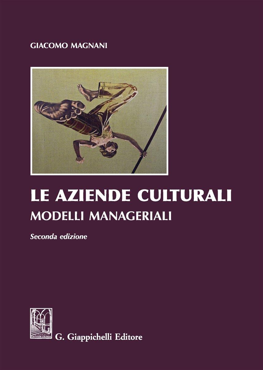 Le aziende culturali. Modelli manageriali Copertina flessibile – 12 set 2017 Giacomo Magnani Giappichelli 8892109529 Gestione della biblioteca