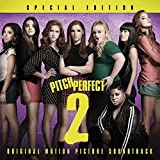 Pitch Perfect 2: Original Motion Picture Soundtrack [Special Edition]