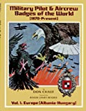 img - for Military Pilot and Aircrew Badges of the World (1870-Present): Vol. 1, Europe (Albania-Hungary) book / textbook / text book