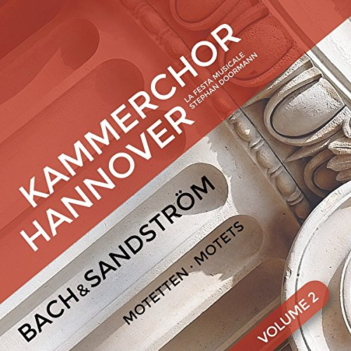 CD : HANNOVER CHAMBER CHOIR - STEPHAN DOORMANN - LA FESTA MUSICALE - Bach & Sandstroem 2 (CD)