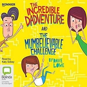 The Incredible Dadventure and The Mumbelievable Challenge Audiobook