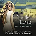 Trailer Trash: Neely Kate Mystery, Book 1 Audiobook by Denise Grover Swank Narrated by Shannon McManus