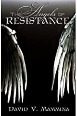 The Angels of Resistance Kindle Edition