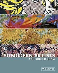 50 Modern Artists You Should Know by Christiane Weidemann (2010-08-30)