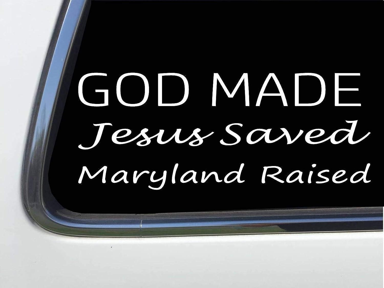 ThatLilCabin - God Made, Jesus Saved, Maryland Raised 8' sticker decal HM1632 Maryland Raised 8 sticker decal HM1632
