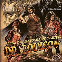 A lição de anatomia do temível Dr. Louison Audiobook by Enéias Tavares Narrated by Areias Herbert