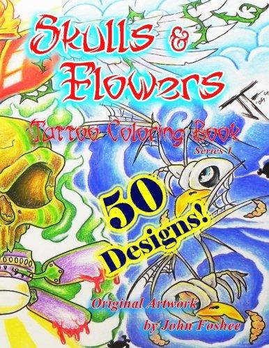 Tattoo Coloring Book Skulls & Flowers: Skulls & Flowers (Volume 2)