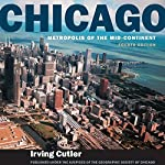 Chicago: Metropolis of the Mid-Continent, 4th Edition | Irving Cutler